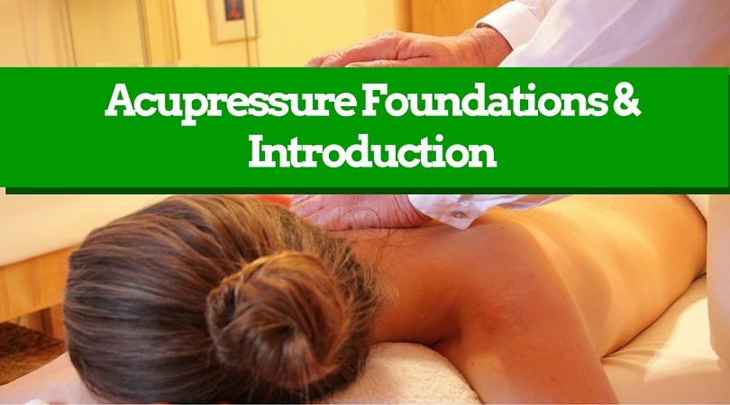 Acupressure Foundations & Introduction