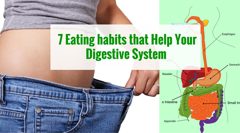 7 Eating habits that Help Your Digestive System