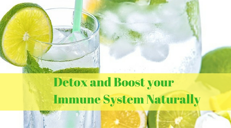 5 Ways to Detox and Boost your Immune System Naturally